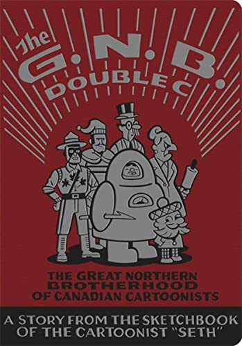 The Great Northern Brotherhood of Canadian Cartonnists [Signed First Edition]: Seth
