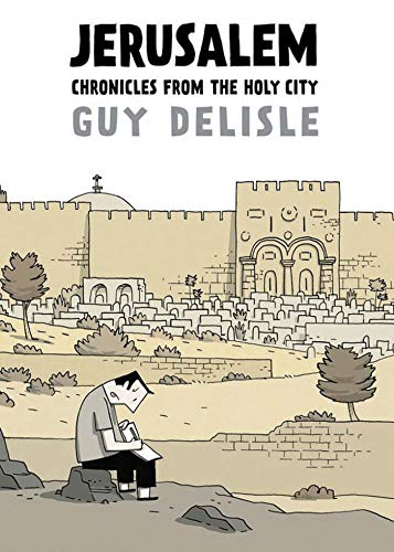 Jerusalem: Chronicles from the Holy City: Delisle, Guy
