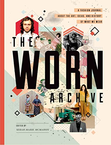 9781770461505: The WORN Archive: A Fashion Journal about the Art, Ideas, & History of What We Wear