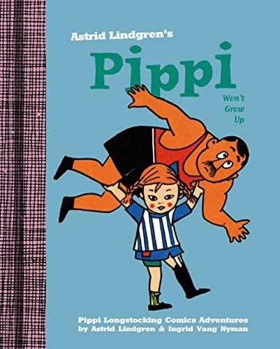 9781770461680: Pippi Won't Grow Up (Pippi Longstocking Comics)