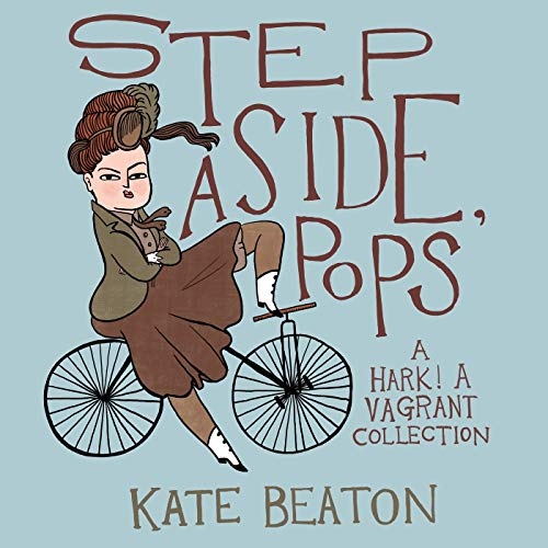 Step Aside, Pops: A Hark! a Vagrant Collection: Beaton, Kate