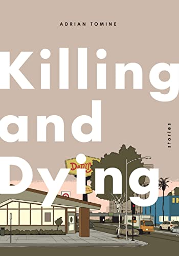 Killing and Dying (Signed FIrst Edition): Adrian Tomine
