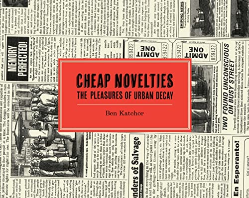 9781770462632: Cheap Novelties: The Pleasures of Urban Decay