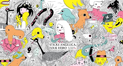 9781770462700: Sticks Angelica, Folk Hero