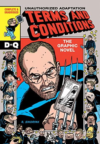 "Terms and Conditions 9781770462748 Master satirist tackles the contract everyone agrees to but no one reads ""Mischievous, pastiche-heavy artist Robert Sikoryak...upped the"