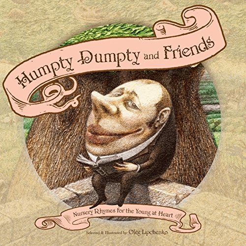 Humpty Dumpty and Friends: Nursery Rhymes for the Young at Heart