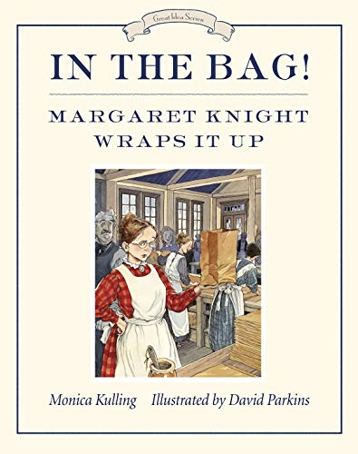 9781770492394: In the Bag!: Margaret Knight Wraps It Up (Great Idea Series)