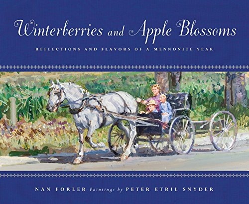 9781770492547: Winterberries and Apple Blossoms: Reflections and Flavors of a Mennonite Year