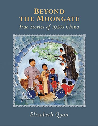 Beyond the Moongate: True Stories of 1920s China: Quan, Elizabeth