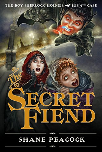 9781770493858: The Secret Fiend: The Boy Sherlock Holmes, His Fourth Case