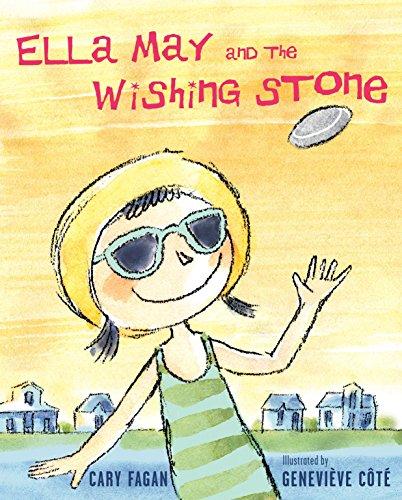 Ella May and the Wishing Stone: Cary Fagan