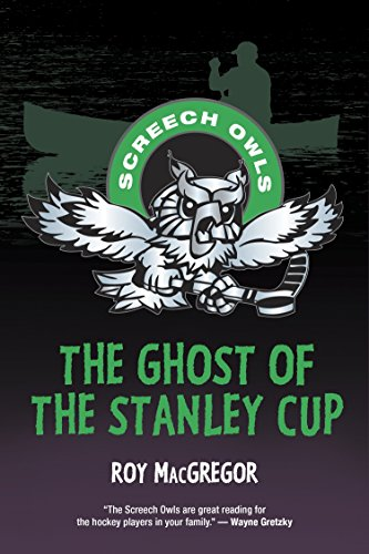 9781770494169: The Ghost of the Stanley Cup (Screech Owls)
