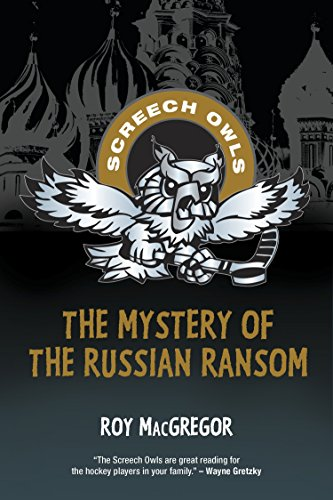 The Mystery of the Russian Ransom (Screech Owls): MacGregor, Roy