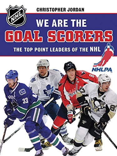 9781770494619: We Are the Goal Scorers: THE TOP POINT LEADERS OF THE NHL (NHLPA/NHL We Are the Players Series)
