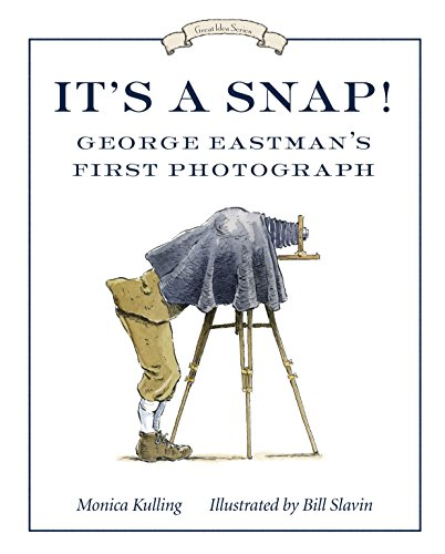 9781770495135: It's a Snap!: George Eastman's First Photograph (Great Idea Series)