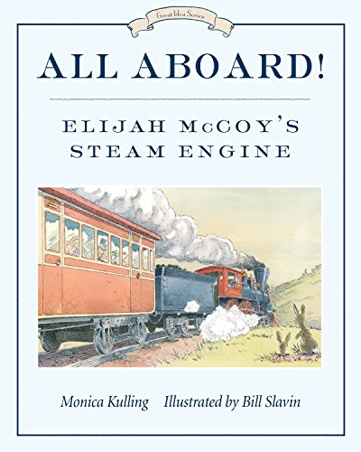 9781770495142: All Aboard!: Elijah McCoy's Steam Engine (Great Idea Series)
