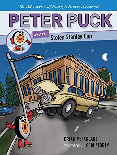 Peter Puck and the Stolen Stanley Cup (Adventures of Hockey's Greatest Mascot): McFarlane, ...