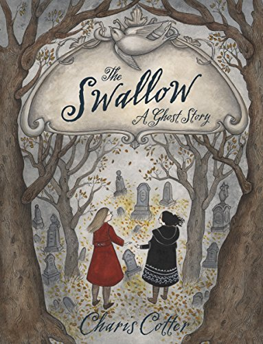 Swallow, The : A Ghost Story: Charis Cotter