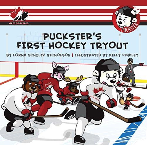Puckster's First Hockey Tryout: Nicholson, Lorna Schultz