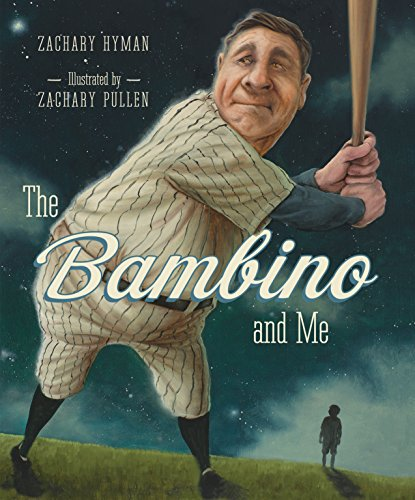 The Bambino and Me: Hyman, Zachary; Pullen, Zachary