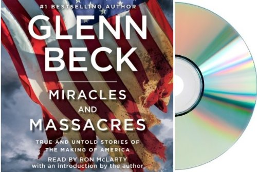 9781770496293: Miracles and Massacres Audiobook CD: Glenn Beck's MIRACLES AND MASSACRES Audio CD: Miracles and Massacres [Unabridged]