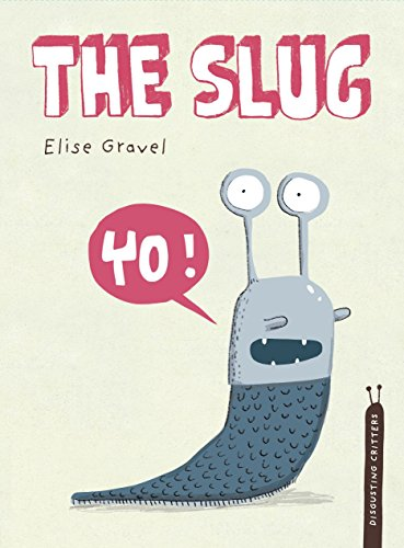 9781770496552: The Slug: The Disgusting Critters Series