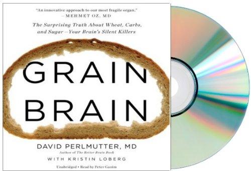 9781770496866: Grain Brain Audiobook: David Perlmutter GRAIN BRAIN Audio CD: Grain Brain David Perlmutter