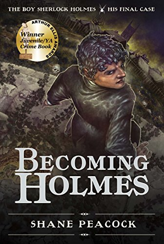9781770497689: Becoming Holmes : The Boy Sherlock Homes, His Final Case (Boy Sherlock Holmes)