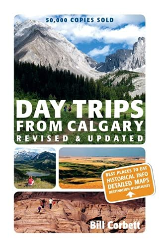 9781770500112: Day Trips from Calgary: 3rd Edition (Revised and Updated) (Best of Alberta)