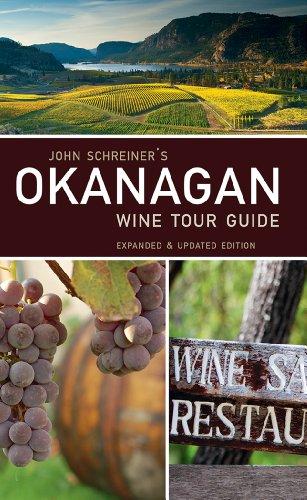 9781770500143: John Schreiner's Okanagan Wine Tour Guide