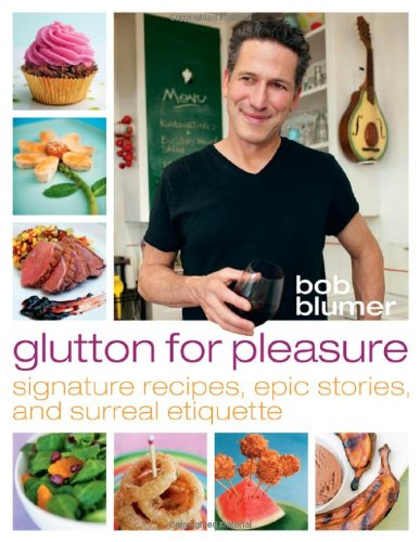 Glutton For Pleasure: Signature Recipes, Epic Stories, and Surreal Etiquette (Inscribed copy)