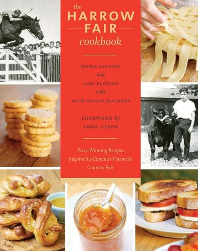 9781770500204: The Harrow Fair Cookbook: Prize-Winning Recipes Inspired by Canada's Favourite Country Fair