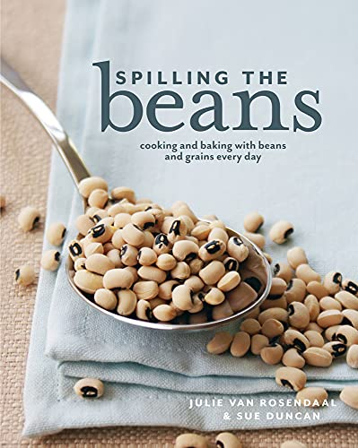 9781770500419: Spilling The Beans: Cooking And Baking With Beans and Grains Everyday