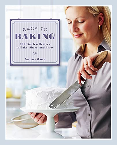 9781770500631: Back to Baking: 200 Timeless Recipes to Bake, Share, and Enjoy