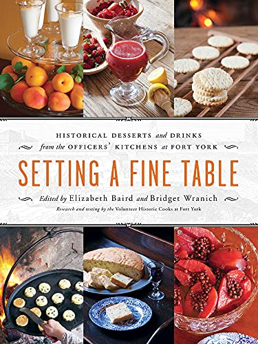 9781770501942: Setting a Fine Table: Historic Desserts and Drinks from the Officers' Kitchens at Fort York