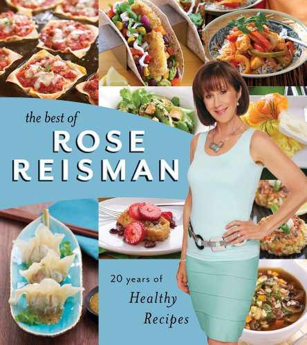 9781770501997: The Best of Rose Reisman: 20 Years of Healthy Recipes
