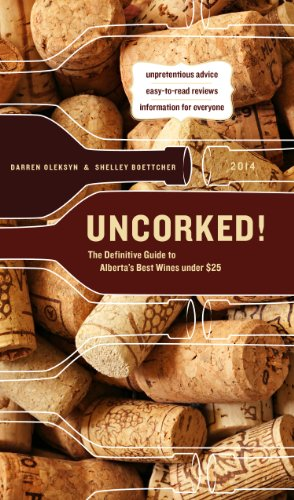 9781770502031: Uncorked!: The Definitive Guide to Alberta's Best Wines under $25