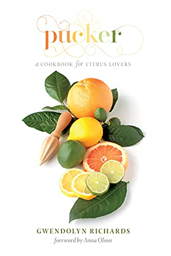 9781770502277: Pucker: A Cookbook for Citrus Lovers