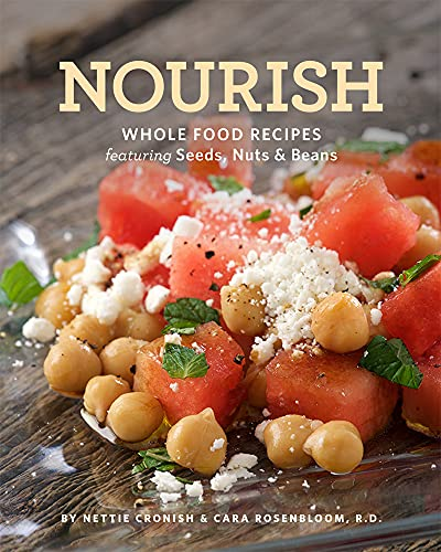 9781770502437: Nourish: Whole Food Recipes Featuring Seeds, Nuts and Beans
