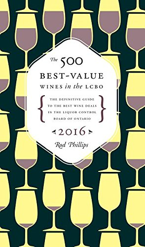 The 500 Best-Value Wines in the Lcbo: Phillips, Rod