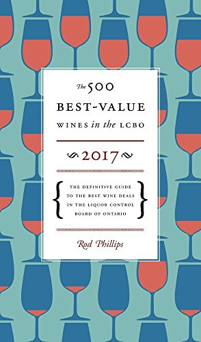 9781770503151: The 500 Best-Value Wines in the LCBO 2017: The Definitive Guide to the Best Wine Deals in the Liquor Control Board of Ontario