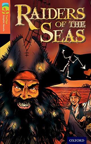 9781770582736: Oxford Reading Tree TreeTops Graphic Novels: Level 13: Raiders Of The Seas