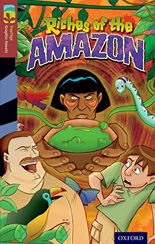9781770582859: Oxford Reading Tree TreeTops Graphic Novels: Level 15: Riches Of The Amazon