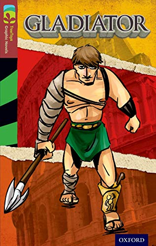 9781770582866: Oxford Reading Tree TreeTops Graphic Novels: Level 15: Gladiator