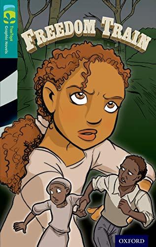 9781770582934: Oxford Reading Tree TreeTops Graphic Novels: Level 16: Freedom Train