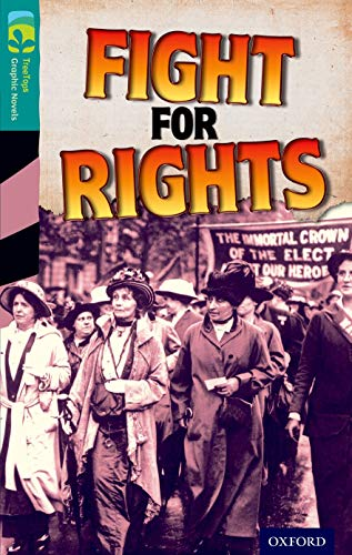 9781770582941: Oxford Reading Tree TreeTops Graphic Novels: Level 16: Fight For Rights