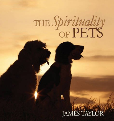 Spirituality of Pets (Paperback): James Taylor