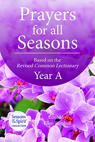 Prayers for All Seasons (Year A): Based on the Revised Common Lectionary Year A: Ellen Turnbull