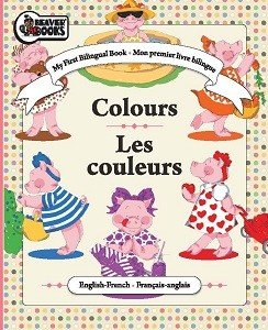 9781770661516: My First Bilingual Book - Colors / Les couleurs (Mon premier livre bilingue)