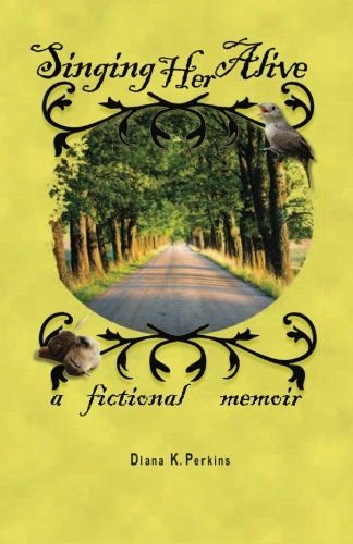 9781770671195: Singing Her Alive: A Fictional Memoir (Shetucket River Milltown Series) (Volume 1)